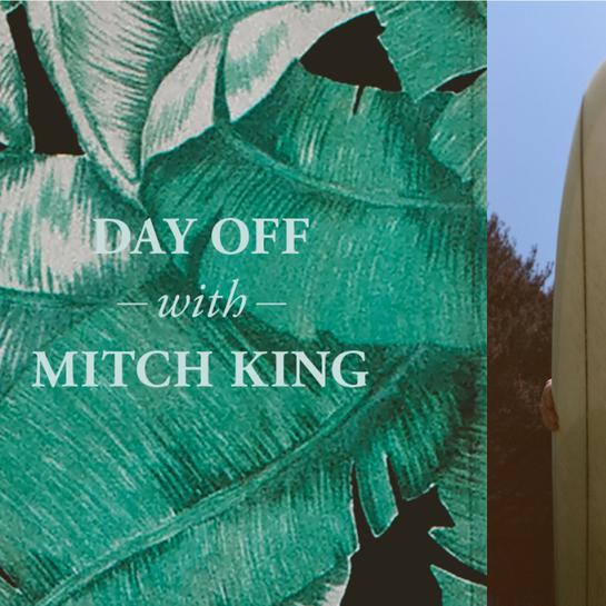 DAY OFF // MITCH KING